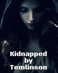 Kidnapped by Tomlinson