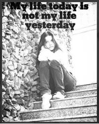My life today is not My life yesterday