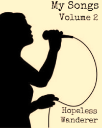 My Songs : Volume 2 :)