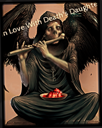 In Love With Deaths Daughter.