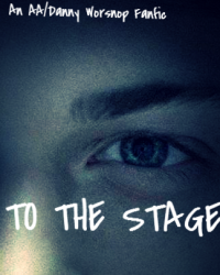 To The Stage (An AA/ Danny Worsnop Fanfic)