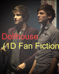 Dollhouse (1D Fan Fiction)