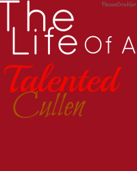 Life Of A Talented Cullen