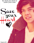 Save Your Heart { A 1D Fanfic }