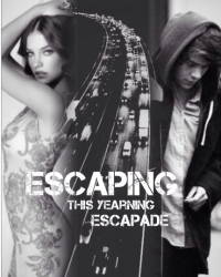 Escaping This Yearning Escapade