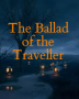 The Ballad of the Traveller-On a Stormy Night (c)