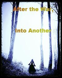 After the War, Into Another