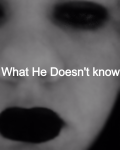 What He Doesn't Know