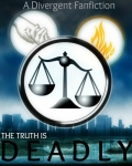 The Truth is Deadly - Divergent Fanfiction