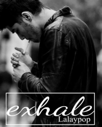 Exhale (Zayn Malik AU) [ON HOLD]