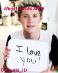 When he looks at me | 1D