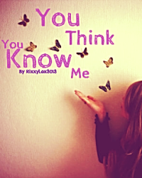 You Think You Know Me?