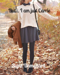 But... I am just Carrie
