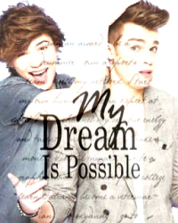 My dream is possible ~Gosh (Union J) *sequel*