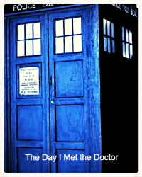 The Day I Met the Doctor