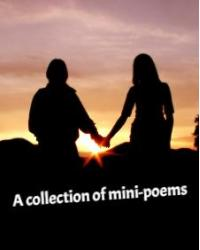 A collection of mini poems