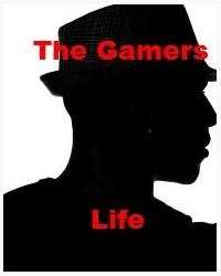 The Gamers life