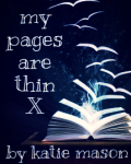 My pages are thin (you can read me like a book)