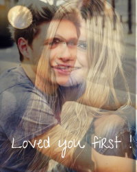 Loved you first !