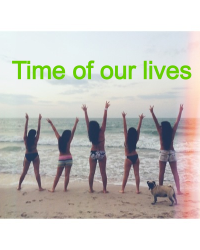 Time of our lives (16+)