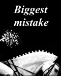 Biggest mistake