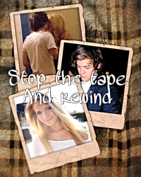 Stop The Tape and Rewind (Harry Styles FanFiction)