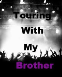 Touring With My Brother