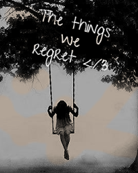 The Things We Regret