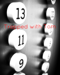 Trapped with Tom