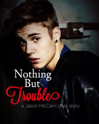 Nothing But Trouble (Jason McCann)
