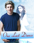 One Last Dance // Niall Horan fanfiction (One Shot)