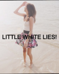 Litte White Lies!