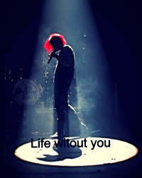 Life Without you ( a my chemical romance fanfiction )