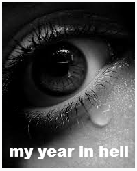 My year in hell.