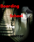 Boarding School The Horror