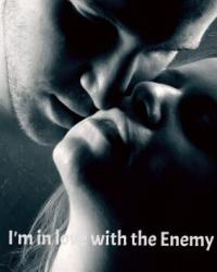 I'm in Love with the Enemy