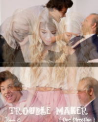 Trouble Maker {OneDirection}  13+