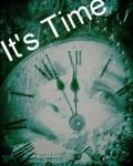 It's Time..