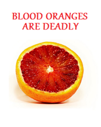 Blood Oranges Are Deadly (ON HOLD)