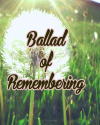 Ballad of Remembering