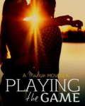 Playing The Game (COMPLETED)