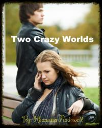 Two Crazy Worlds
