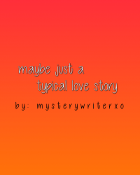 maybe just a typical love story