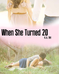 When She Turned 20