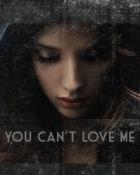You Cant Love Me