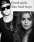 Good girls like bad boys. (JB)