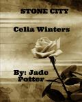 Stone City: Book One: Celia Winters