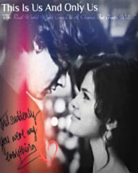 This Is Us And Only Us (Harry Styles And Selena Gomez)