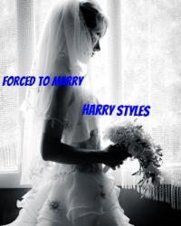 Forced to Marry Harry Styles