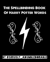 The Spellbinding Book Of Harry Potter Words